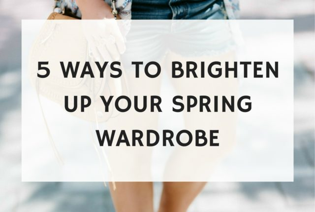 ways to brighten up your spring look